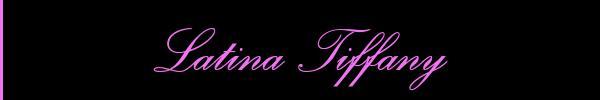 Latina Tiffany