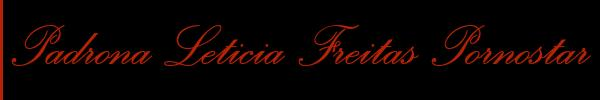 Padrona Leticia Freitas Pornostar  Roma Mistress Trans 3395330894 Sito Personale Class