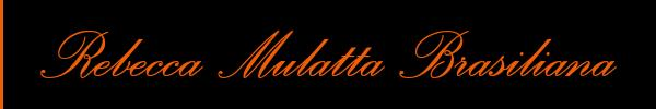 Rebecca Mulatta Brasiliana  Parma Trav 3272610945 Sito Personale Class