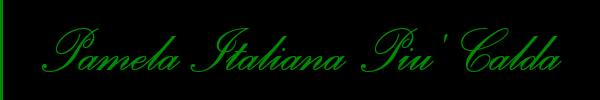 3334877872 Vieni a vedere le foto del sito personale di Pamela Italiana Piu' Calda su toptransclass.it