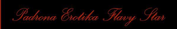 3387927954 Vieni a vedere le foto del sito personale di Padrona Erotika Flavy Star su topmistresstransclass.it