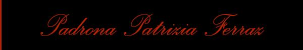3293259852 Vieni a vedere le foto del sito personale di Padrona Patrizia Ferraz su topmistresstransclass.it