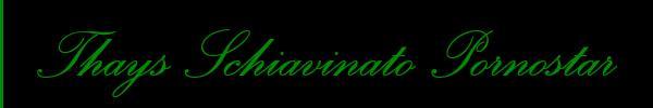 3398301994 Vedi le foto di Thays Schiavinato Pornostar sul suo sito personale