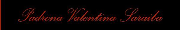 349 8608026 vedi le foto di Padrona Valentina Saraiba sul suo sito personale topmistresstransitalia.it