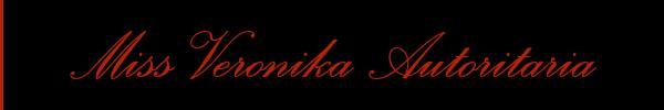 340 6466859 vedi le foto di Miss Veronika Autoritaria sul suo sito personale topmistresstransitalia.it