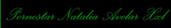 366 3491311 vedi le foto di Pornostar Natalia Avelar Xxl sul suo sito personale toptransitalia.it