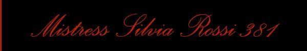 345 9494264 vedi le foto di Silvia Mistress Italiana sul suo sito personale topmistressitalia.it