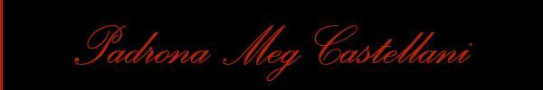 Padrona Meg Castellani  Cinisello Balsamo Mistress Trans 3881713167 Sito Personale Class