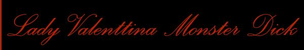 Lady Valenttina Monster Dick  Milano Mistress Trans 3801584180 Sito Personale Class