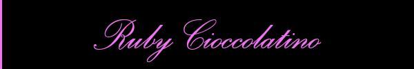 Ruby Cioccolatino