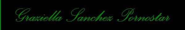 Graziella Sanchez Pornostar  Brescia Trans 3394091299 Sito Personale Class
