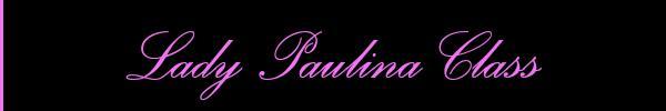 Lady Paulina Class