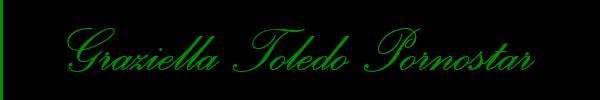 Graziella Toledo Pornostar  Treviso Trans 3465892731 Sito Personale Class