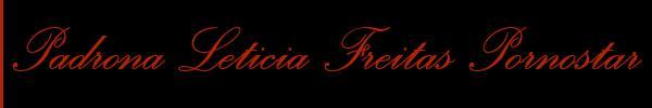 Padrona Leticia Freitas Pornostar  Milano Mistress Trans 3395330894 Sito Personale Class