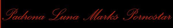 Padrona Luna Marks Pornostar  Brescia Mistress Trans 3887311837 Sito Personale Class