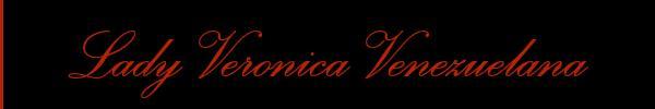 Lady Veronica Venezuelana  Roma Mistress Trans 3511091897 Sito Personale Class