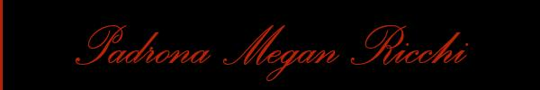 Padrona Megan Ricchi  Brescia Mistress Trans 3394421127 Sito Personale Class