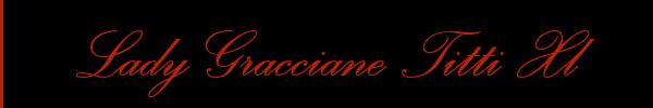 Lady Gracciane Titti Xxl  Imperia Mistress Trans 3881016532 Sito Personale Class