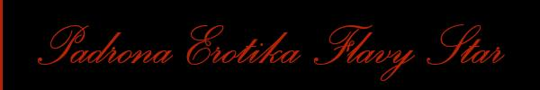 Foto del sito personale di Padrona Erotika Flavy Star  Mistress Trans Reggio Emilia
