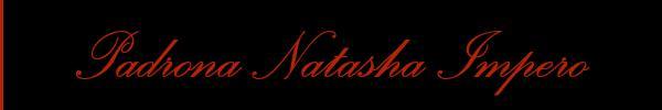 Padrona Natasha Impero  Bergamo Mistress Trans 3388116668 Sito Personale Class