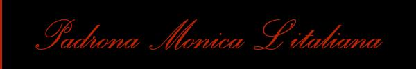 Padrona Monica L'italiana  San Benedetto del Tronto Mistress 3200929412 Sito Personale Class
