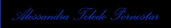 Alessandra Toledo Pornostar  Rimini Trans Escort 3396743933 Sito Personale Class
