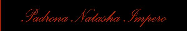 Padrona Natasha Impero