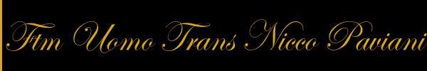 Foto del sito personale di Nicco Paviani Ftm Uomo Trans Boys Roma